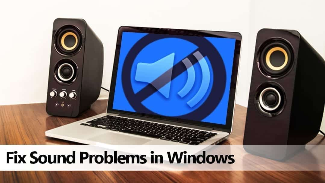 Fixing sound problems in Windows is easy