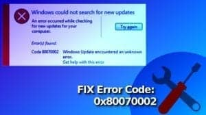 Fix Error Code 0x80070002 on Windows