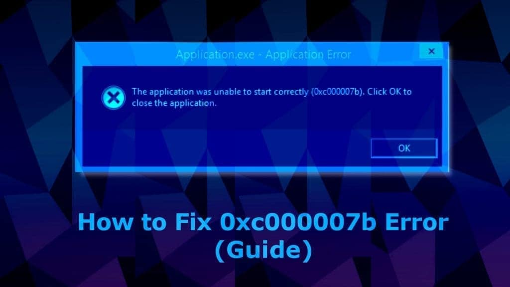 The application was unable to start correctly 0xc000007b error